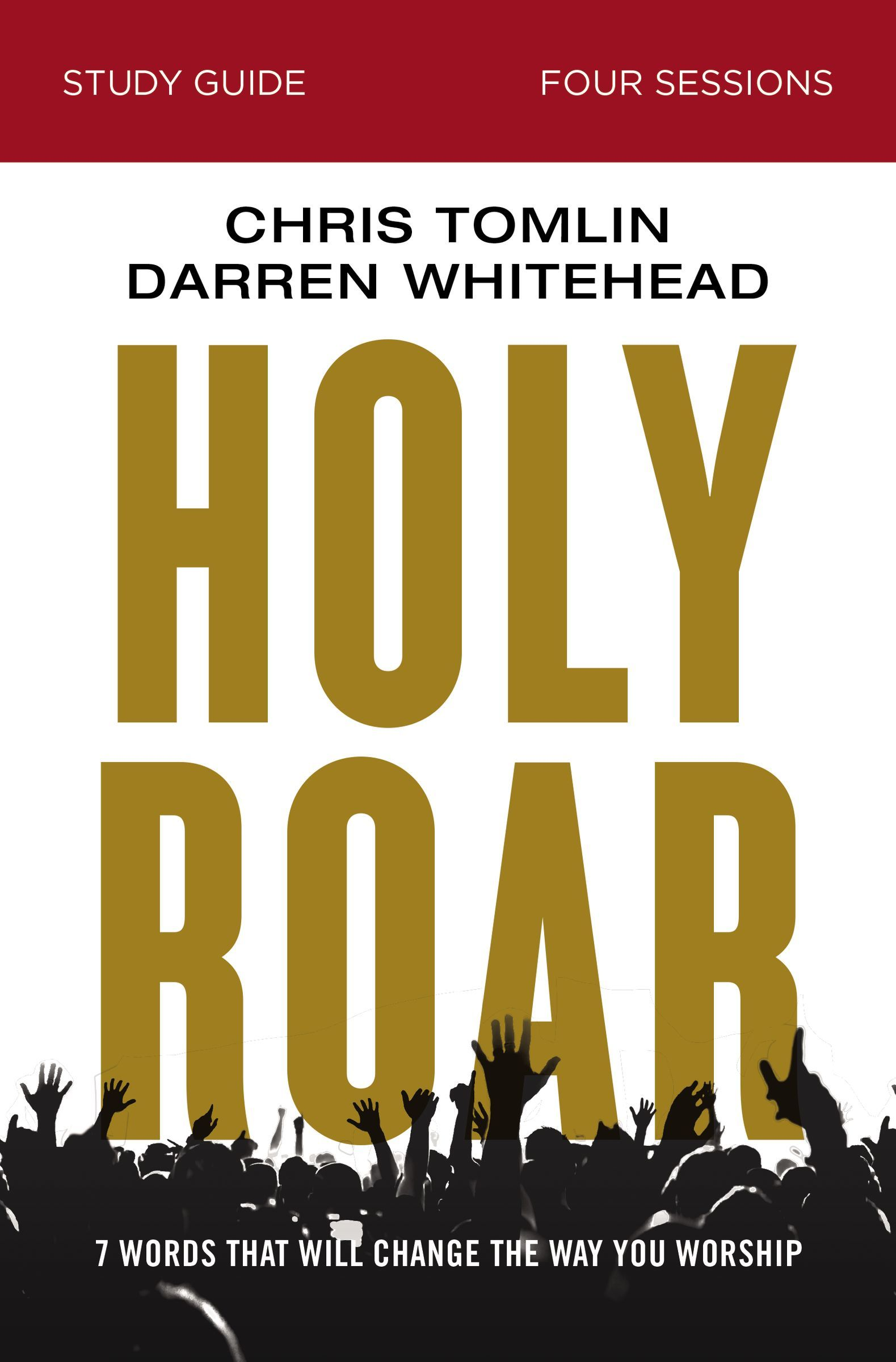 Holy Roar Study Guide: Seven Words That Will Change the Way You Worship