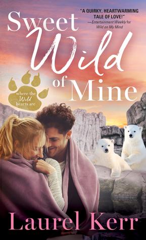 Sweet Wild of Mine by Laurel Kerr