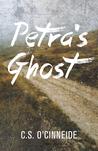 Petra's Ghost by C.S.  O'Cinneide
