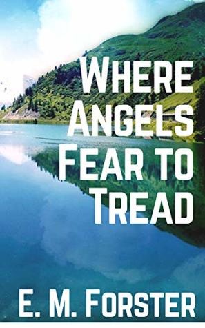 Where Angels Fear to Tread [Annotated]