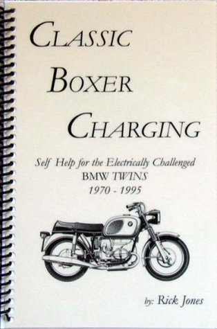 Classic Boxer Charging: BMW Twins 1970-1995, Self Help for the Electrically Challenged