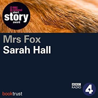 Mrs. Fox (BBC National Short Story Award 2013 Winner)