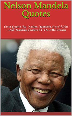 Nelson Mandela Quotes Great Quotes By Nelson Mandela One Of The