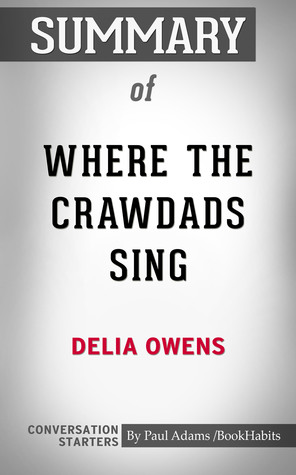 Summary of Where the Crawdads Sing by Delia Owens | Conversation Starters