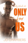 Only for Us by J.D.  Chambers
