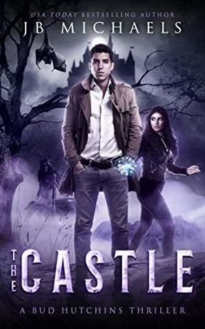 The Castle: A Bud Hutchins Supernatural Thriller (Bud Hutchins Supernatural Thrillers)