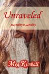 Unraveled by Meg Kimball