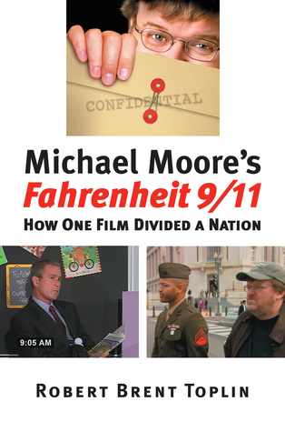 Michael Moore's Fahrenheit 9/11: How One Film Divided a Nation