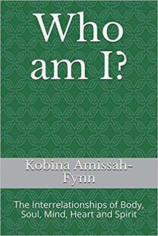 Who am I? The Interrelationships of Body, Soul, Mind, Heart and Spirit