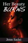 Her Beauty Burns