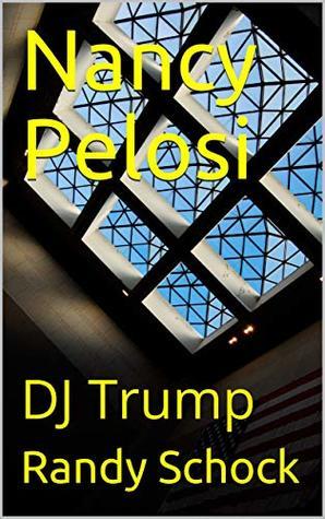 Nancy Pelosi: DJ Trump