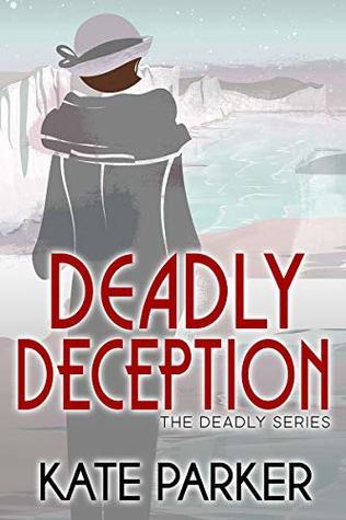 Deadly Deception (Deadly #4)