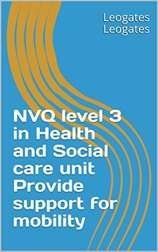 NVQ level 3 in Health and Social care unit Provide support for mobility