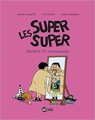 Secrets et manigances (Les Super Super, Tome 05)