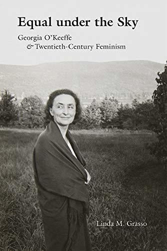 Equal under the Sky: Georgia O'Keeffe and Twentieth-Century Feminism