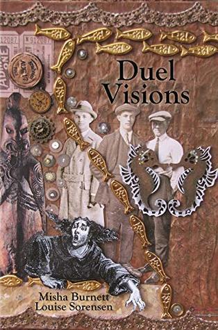 Duel Visions by Misha Burnett & Louise Sorensen