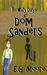 Rowdy Days of Dom Sanders by E.G.  Moore