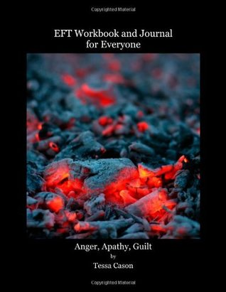 EFT Workbook and Journal for Everyone – Anger, Apathy, Guilt