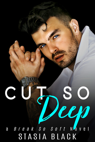 Cut So Deep (Break So Soft Duet, #1)