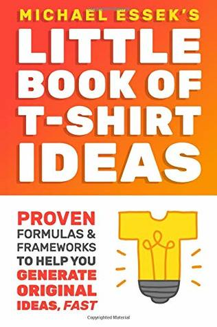 e3c7b93c4c2 The Little Book of T-Shirt Ideas  Proven Formulas   Frameworks to Help You