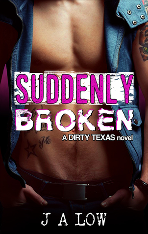 Suddenly-Broken-Dirty-Texas-Book-5-by-JA-Low