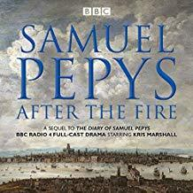 The Diary of Samuel Pepys: After the Fire: BBC Radio 4 Full-Cast Dramatisation