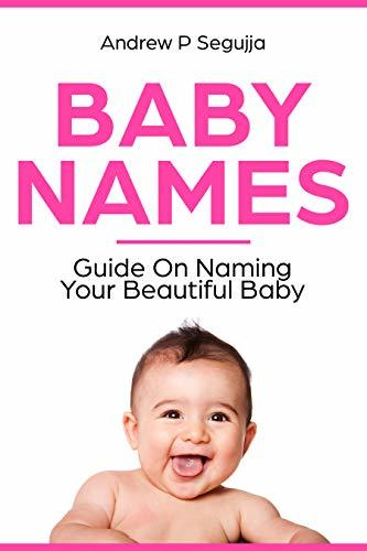 Baby Names.: Guide On Naming Your Beautiful Baby.