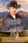 Chasing the Renegade (Renegades of Clearwater County Book 2)