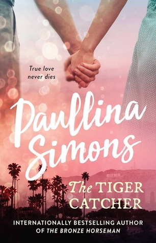 Blog Tour: The Tiger Catcher (The End of Forever #1) by Paullina Simons | Review + Giveaway