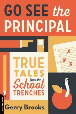 Download Book Go See the Principal True Tales from the