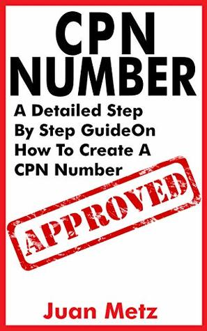 CPN NUMBER: A Detailed Step By Step Guide On How To Create A CPN Number (CPN Numbers are legal)