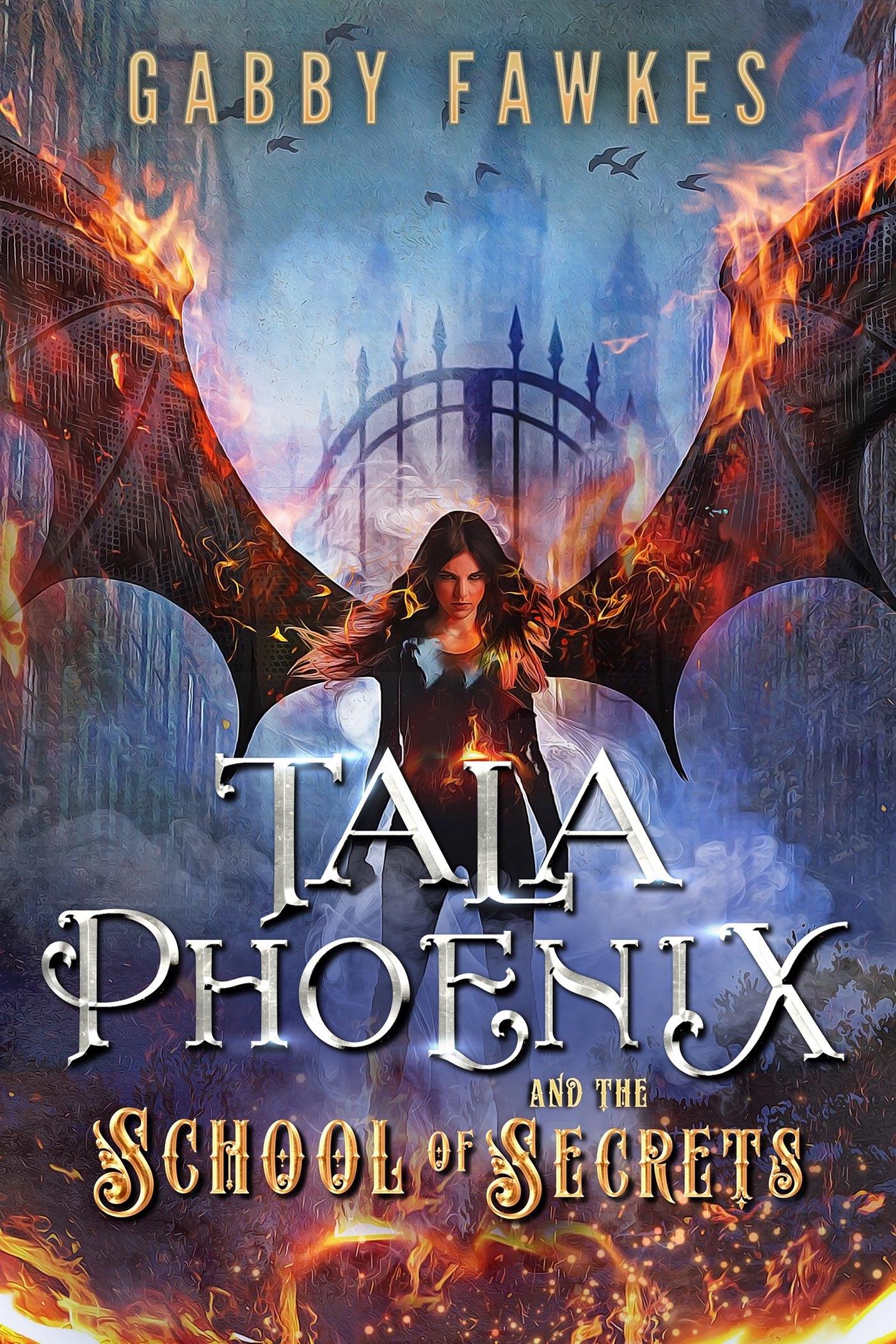 Tala Phoenix and the School of Secrets (Tala Phoenix, #1)