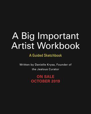 A Big Important Artist: A Guided Sketchbook