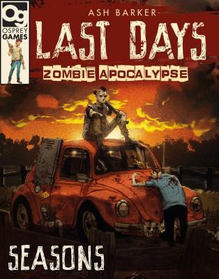 Last Days: Zombie Apocalypse: Seasons: A Game of Survival Horror
