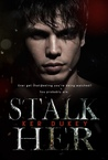 STALK HER by Ker Dukey