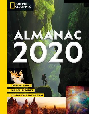 National Geographic Almanac 2020: Trending Topics - Big Ideas in Science - Photos, Maps, Facts More