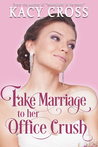 Fake Marriage to Her Office Crush (Make Believe Brides, #0.5)