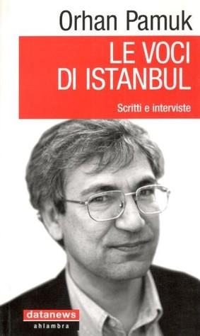 Le voci di Istambul. Scritti e interviste