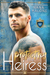Protecting the Heiress (The Heiress Duet #1)