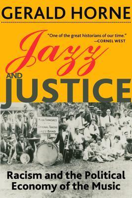 Jazz and Justice: Racism and the Political Economy of the Music
