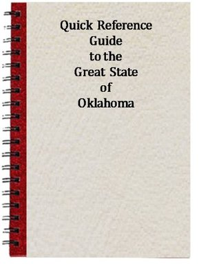 Quick Reference Guide of the Great State of Oklahoma