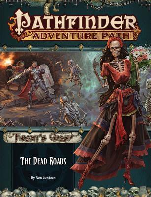 Pathfinder Adventure Path #139: The Dead Roads