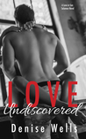 Love Undiscovered (Love in San Soloman, #2)