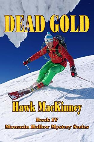 Dead Gold (Moccasin Hollow Mystery Series Book 4)