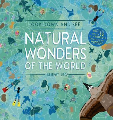 Look Down and See: Natural Wonders of the World