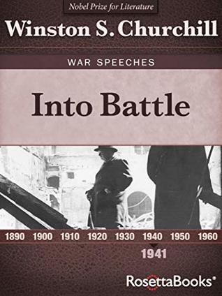 Into Battle, 1941 (Winston S. Churchill War Speeches Book 1)