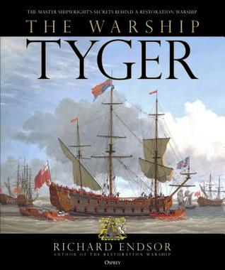 The Warship Tyger: The master shipwright's secrets behind a Restoration warship