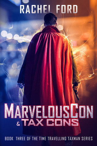 MarvelousCon & Tax Cons (Time Travelling Taxman #3)