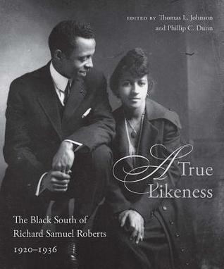 A True Likeness: The Black South of Richard Samuel Roberts, 1920-1936