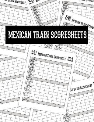 Mexican Train Score Sheets: Scoring Pad for Mexican Train Dominoes Chicken Foot Scoring Sheet Game Record Notebook Score Card Book 8.5 X 11 - 100 Pages
